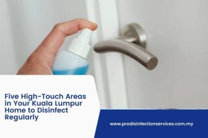 Five High-Touch Areas in Your Kuala Lumpur Home to Disinfect Regularly