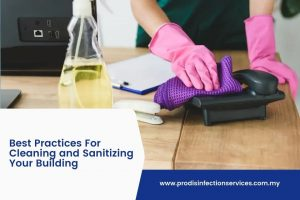 Best Practices For Cleaning and Sanitizing Your Building