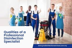 Qualities of a Professional Disinfection Specialist